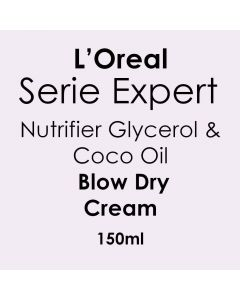 L'Oreal Serie Expert Nutrifier Glycerol and Coco Oil Blow Dry Cream 150ml