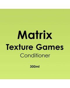 Matrix Texture Games Conditioner 300ml